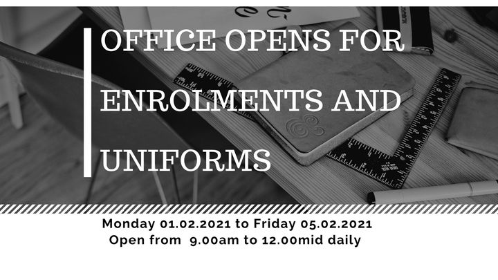 Office opens for Enrolments and Uniform